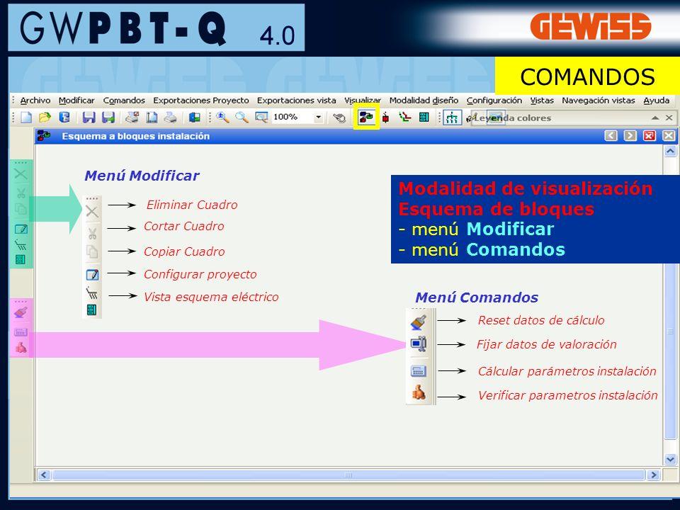 14 Menú Comandos Reset datos de cálculo Cálcular parámetros instalación Verificar parametros instalación Menú Modificar Eliminar Cuadro Cortar Cuadro