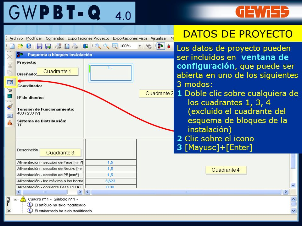 15 Cuadrante 4 Cuadrante 3 Cuadrante 2 Cuadrante 1 DATOS DE PROYECTO Los datos de proyecto pueden ser incluidos en ventana de configuración, que puede