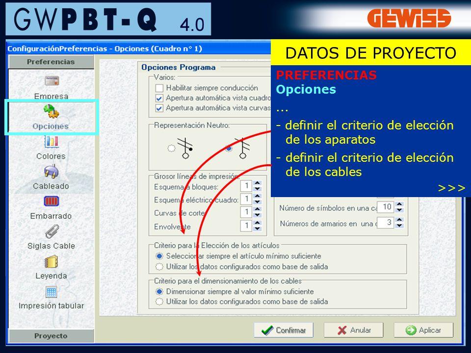 18 PREFERENCIAS Opciones... - definir el criterio de elección de los aparatos -definir el criterio de elección de los cables >>> DATOS DE PROYECTO