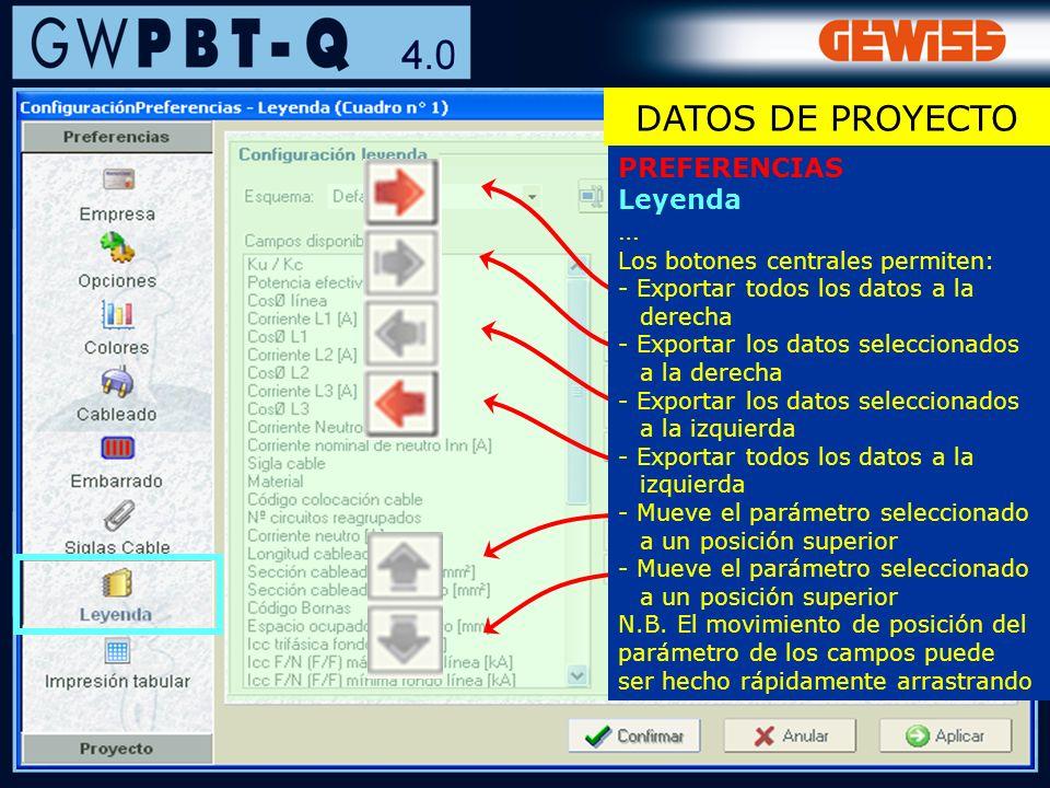 26 PREFERENCIAS Leyenda … Los botones centrales permiten: - Exportar todos los datos a la derecha - Exportar los datos seleccionados a la derecha - Ex