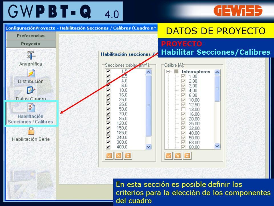 32 PROYECTO Habilitar Secciones/Calibres En esta sección es posible definir los criterios para la elección de los componentes del cuadro DATOS DE PROY