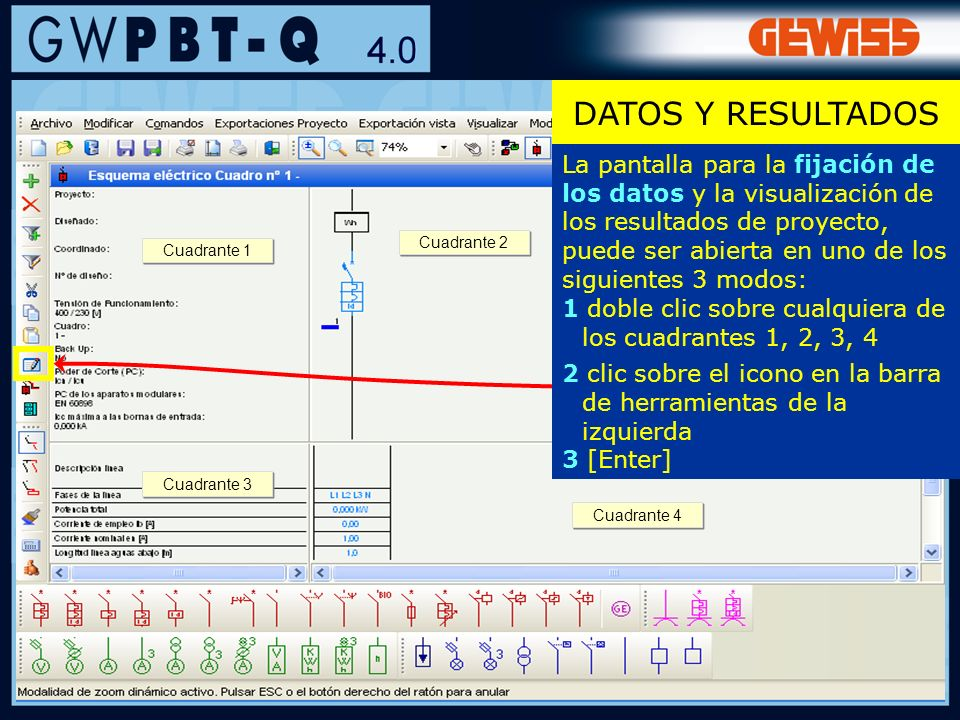 40 Cuadrante 4 Cuadrante 3 Cuadrante 2 Cuadrante 1 DATOS Y RESULTADOS La pantalla para la fijación de los datos y la visualización de los resultados d