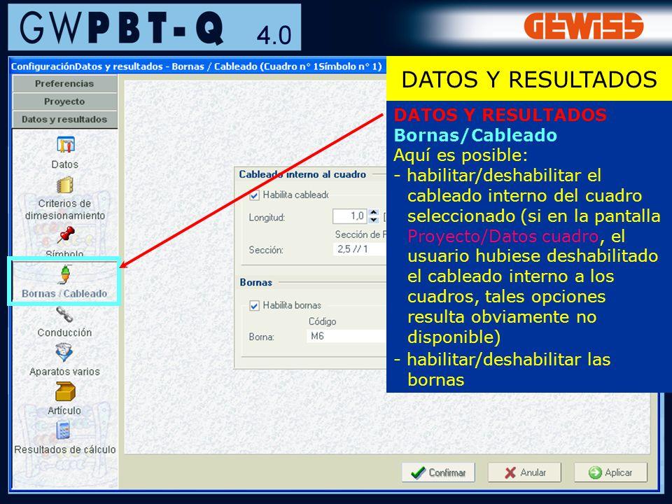 44 DATOS Y RESULTADOS Bornas/Cableado Aquí es posible: - habilitar/deshabilitar el cableado interno del cuadro seleccionado (si en la pantalla Proyect