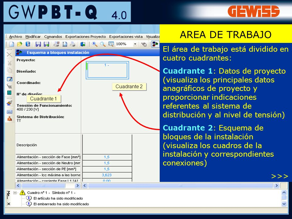 55 AREA DE TRABAJO El área de trabajo está dividido en cuatro cuadrantes: Cuadrante 1: Datos de proyecto (visualiza los principales datos anagráficos