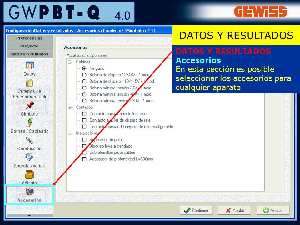 53 DATOS Y RESULTADOS Accesorios En esta sección es posible seleccionar los accesorios para cualquier aparato DATOS Y RESULTADOS