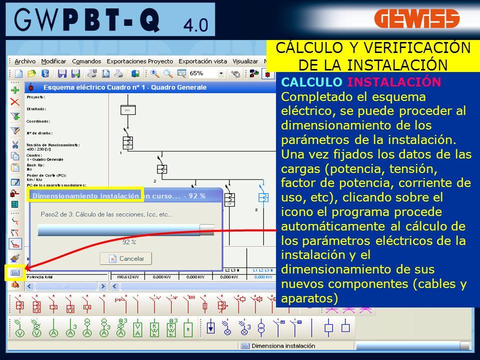 72 CALCULO INSTALACIÓN Completado el esquema eléctrico, se puede proceder al dimensionamiento de los parámetros de la instalación. Una vez fijados los