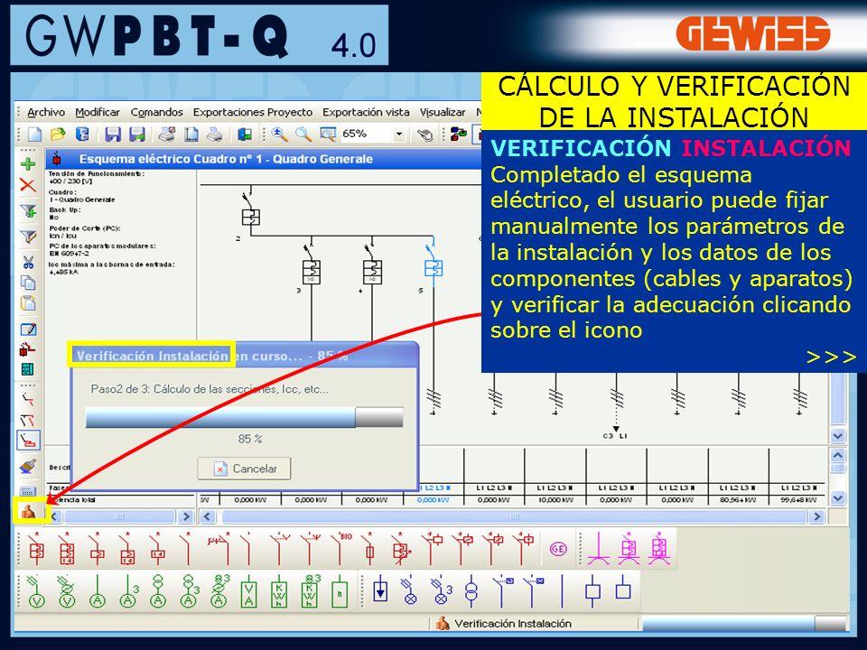 73 CÁLCULO Y VERIFICACIÓN DE LA INSTALACIÓN VERIFICACIÓN INSTALACIÓN Completado el esquema eléctrico, el usuario puede fijar manualmente los parámetro