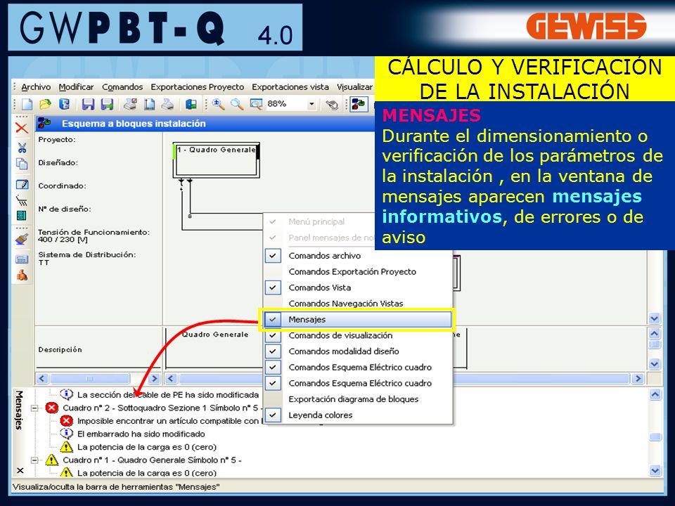 79 MENSAJES Durante el dimensionamiento o verificación de los parámetros de la instalación, en la ventana de mensajes aparecen mensajes informativos,