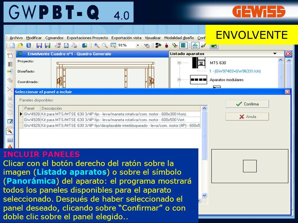 86 INCLUIR PANELES Clicar con el botón derecho del ratón sobre la imagen (Listado aparatos) o sobre el símbolo (Panorámica) del aparato: el programa m