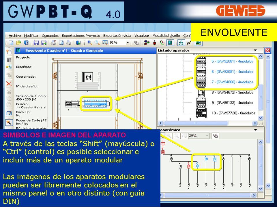 90 SIMBOLOS E IMAGEN DEL APARATO A través de las teclas Shift (mayúscula) o Ctrl (control) es posible seleccionar e incluir más de un aparato modular