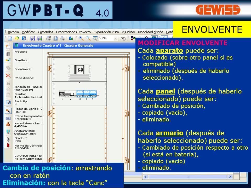 91 MODIFICAR ENVOLVENTE Cada aparato puede ser: - Colocado (sobre otro panel si es compatible) -eliminado (después de haberlo seleccionado). Cada pane