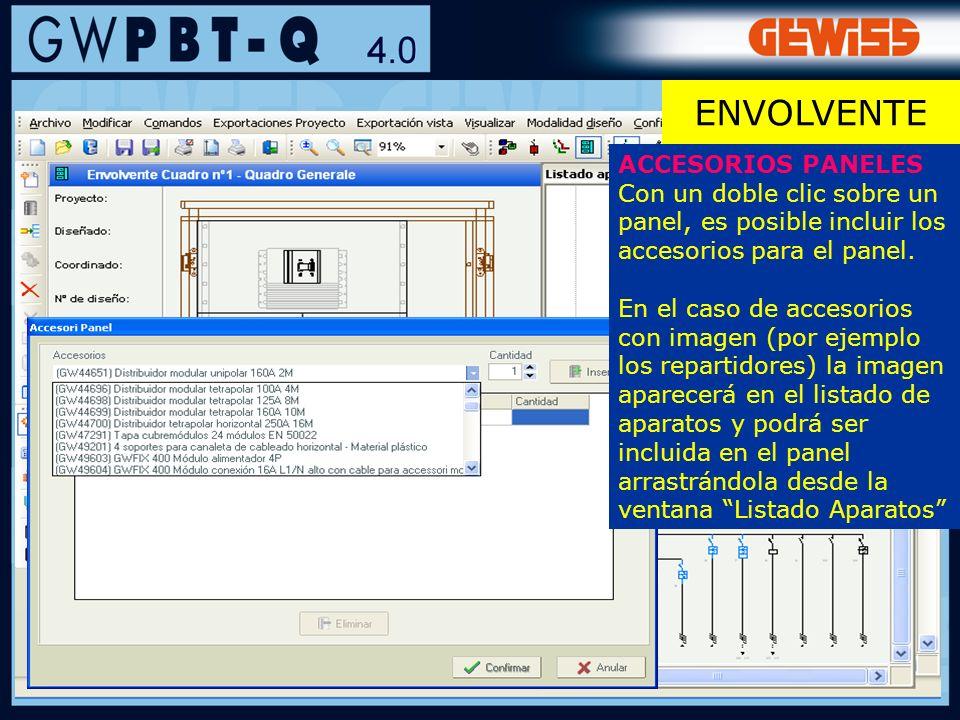 93 ACCESORIOS PANELES Con un doble clic sobre un panel, es posible incluir los accesorios para el panel. En el caso de accesorios con imagen (por ejem