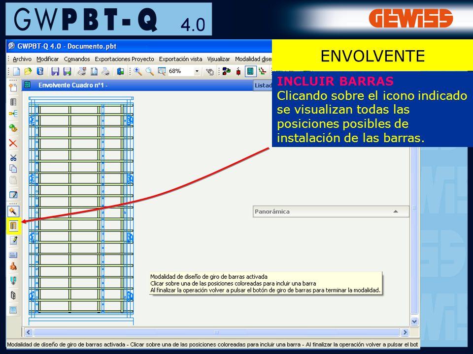 99 ENVOLVENTE INCLUIR BARRAS Clicando sobre el icono indicado se visualizan todas las posiciones posibles de instalación de las barras.