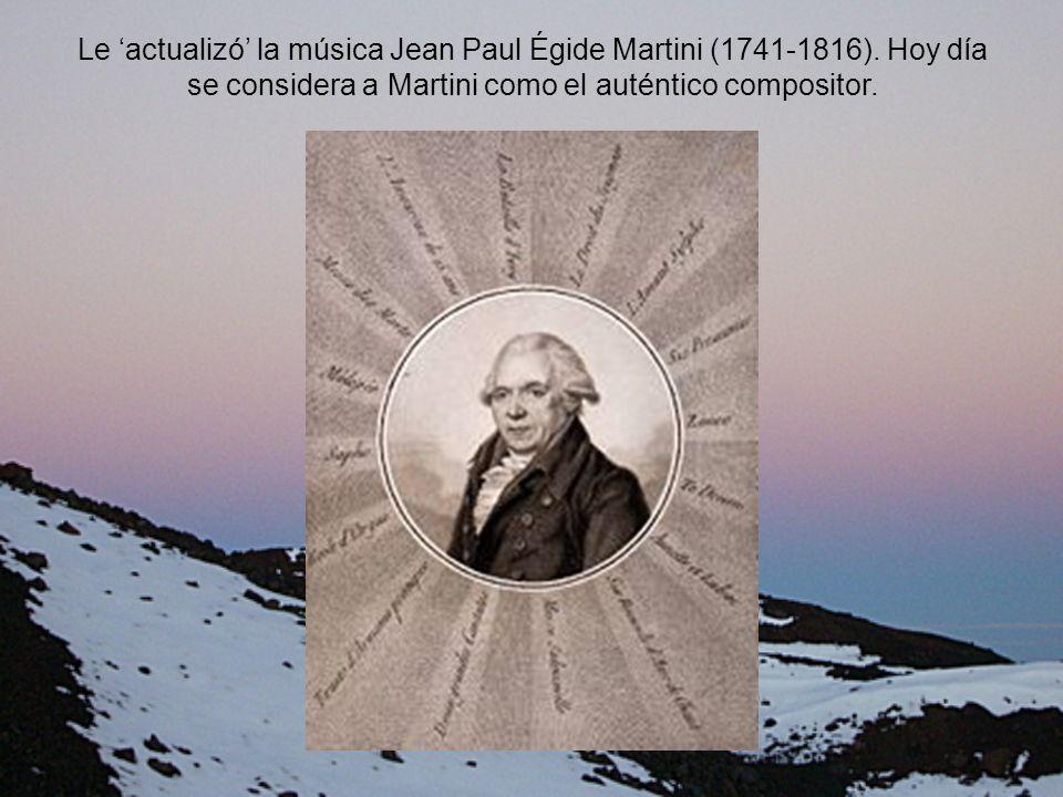 Le actualizó la música Jean Paul Égide Martini (1741-1816).