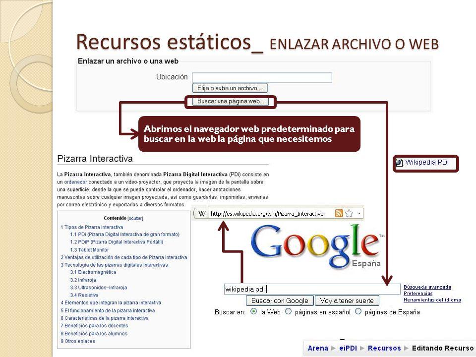 Recursos estáticos_ ENLAZAR ARCHIVO O WEB ID : identifica el recurso si este forma parte de las valoraciones del alumno Ajustes relacionados con la ventana donde se mostrará el recurso.