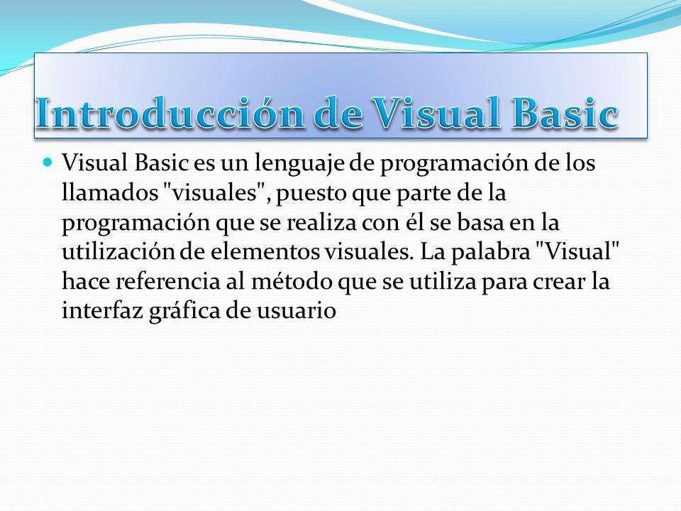 Visual Basic es un lenguaje de programación de los llamados