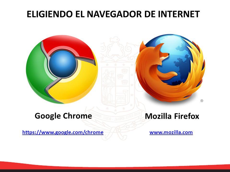 Google Chrome Mozilla Firefox ELIGIENDO EL NAVEGADOR DE INTERNET https://www.google.com/chromewww.mozilla.com
