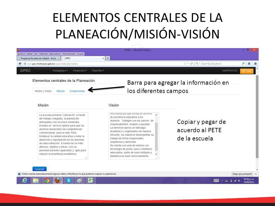 ELEMENTOS CENTRALES DE LA PLANEACIÓN/MISIÓN-VISIÓN Copiar y pegar de acuerdo al PETE de la escuela Barra para agregar la información en los diferentes