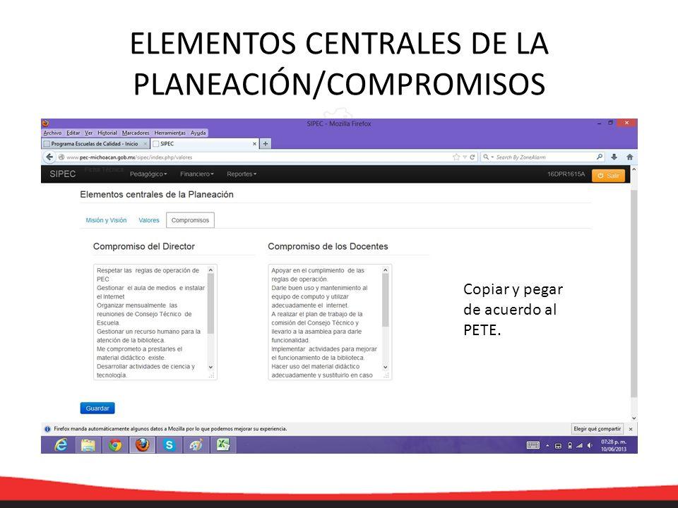 ELEMENTOS CENTRALES DE LA PLANEACIÓN/COMPROMISOS Copiar y pegar de acuerdo al PETE.