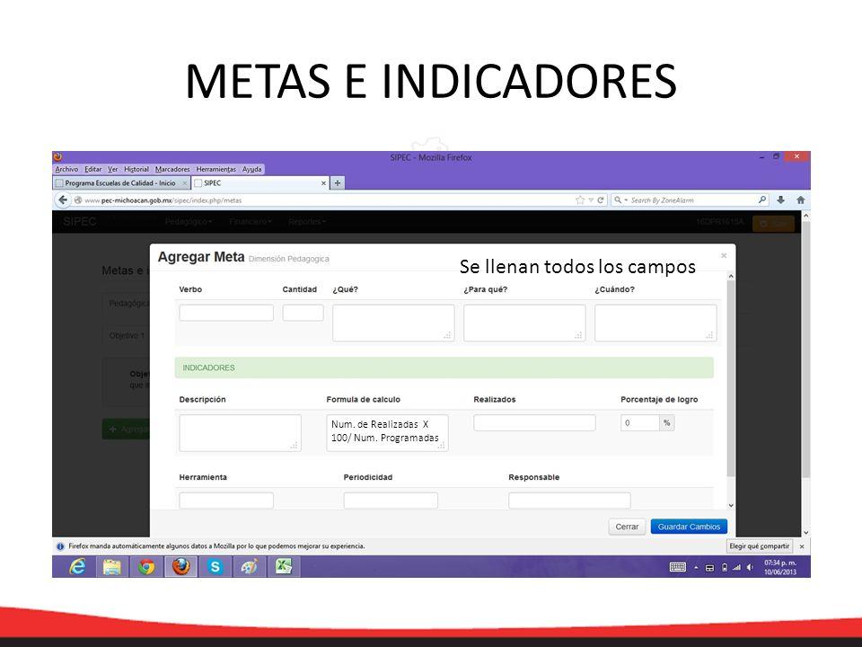 METAS E INDICADORES Se llenan todos los campos Num. de Realizadas X 100/ Num. Programadas