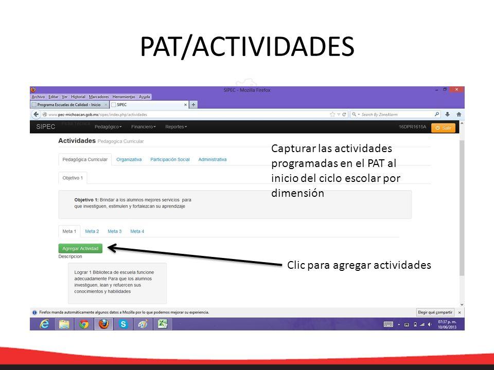 PAT/ACTIVIDADES Capturar las actividades programadas en el PAT al inicio del ciclo escolar por dimensión Clic para agregar actividades