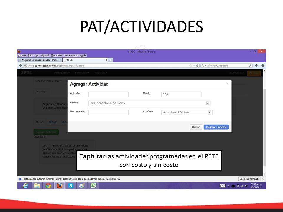 PAT/ACTIVIDADES Capturar las actividades programadas en el PETE con costo y sin costo