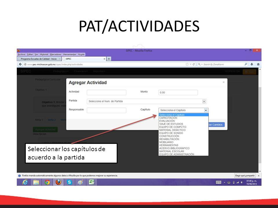PAT/ACTIVIDADES Seleccionar los capítulos de acuerdo a la partida