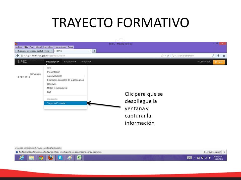 TRAYECTO FORMATIVO Clic para que se despliegue la ventana y capturar la información