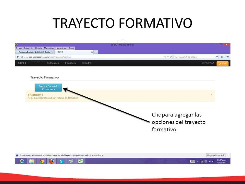 TRAYECTO FORMATIVO Clic para agregar las opciones del trayecto formativo