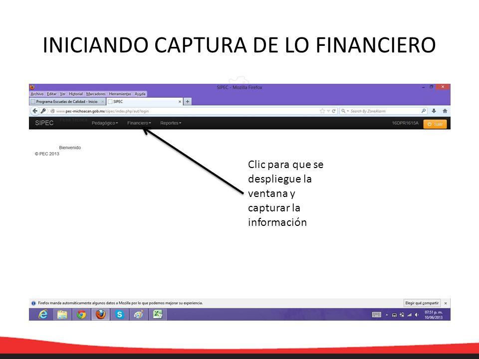 Clic para que se despliegue la ventana y capturar la información INICIANDO CAPTURA DE LO FINANCIERO