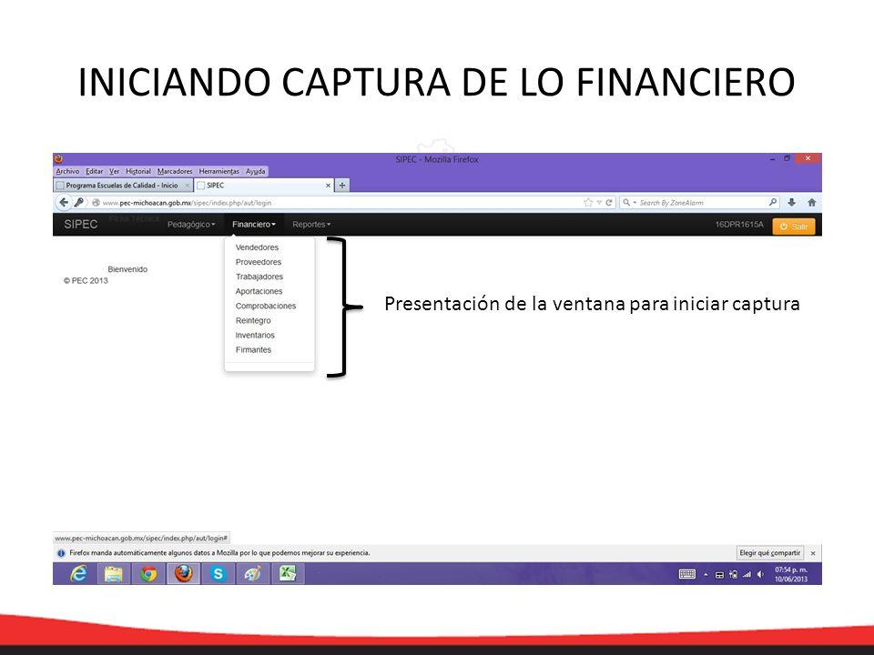 Presentación de la ventana para iniciar captura INICIANDO CAPTURA DE LO FINANCIERO