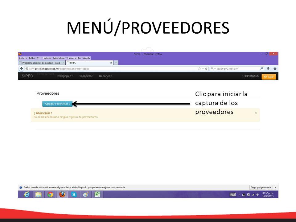 MENÚ/PROVEEDORES Clic para iniciar la captura de los proveedores