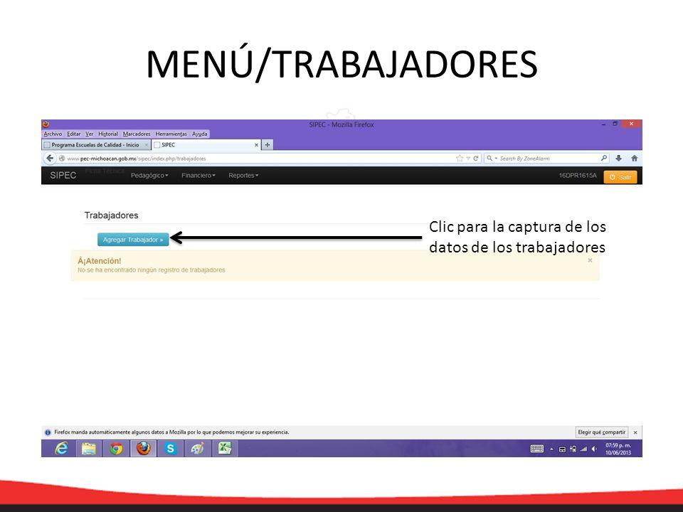 MENÚ/TRABAJADORES Clic para la captura de los datos de los trabajadores
