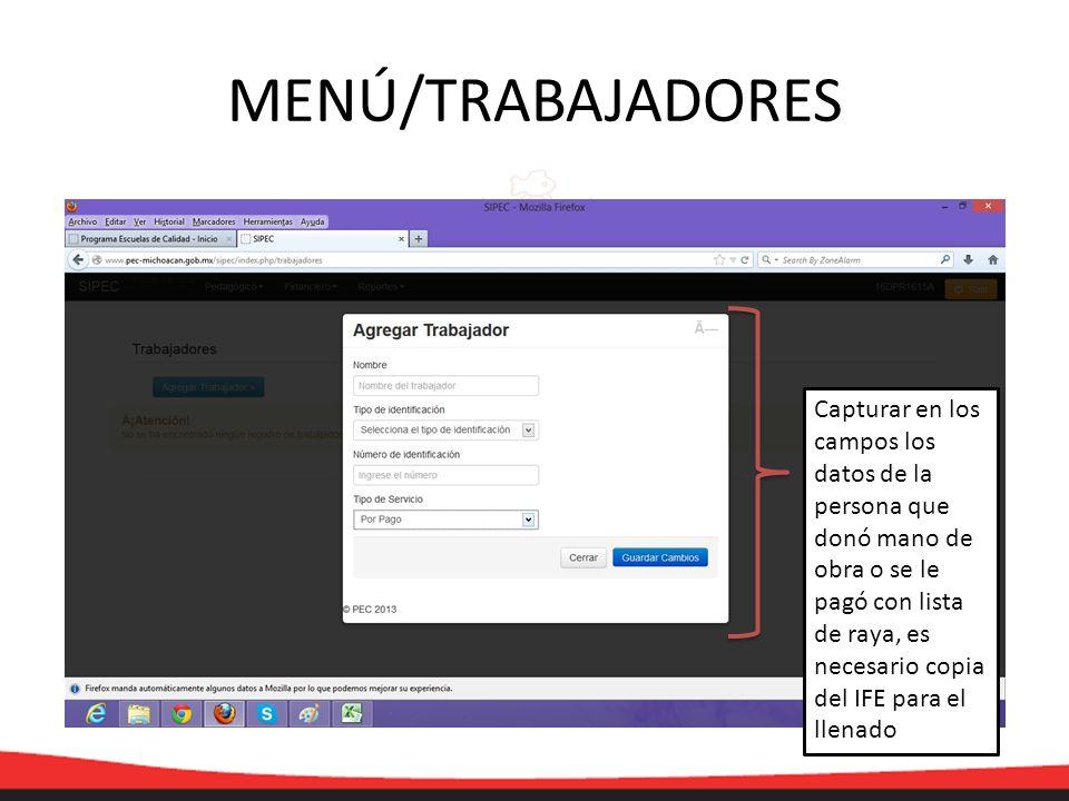 MENÚ/TRABAJADORES Capturar en los campos los datos de la persona que donó mano de obra o se le pagó con lista de raya, es necesario copia del IFE para