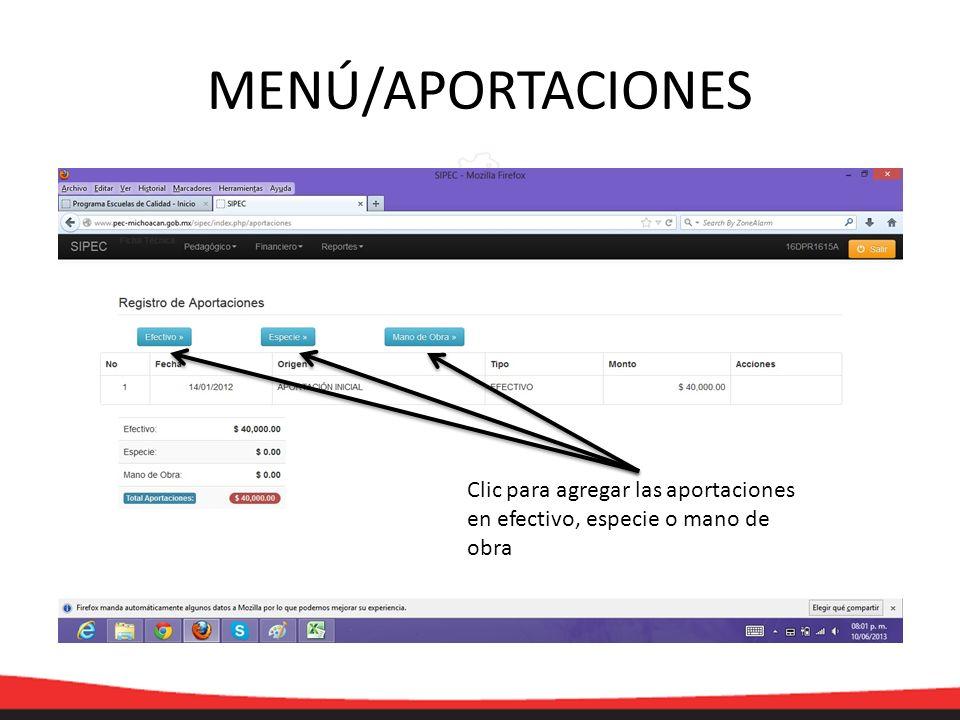 MENÚ/APORTACIONES Clic para agregar las aportaciones en efectivo, especie o mano de obra