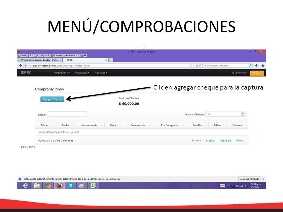 MENÚ/COMPROBACIONES Clic en agregar cheque para la captura