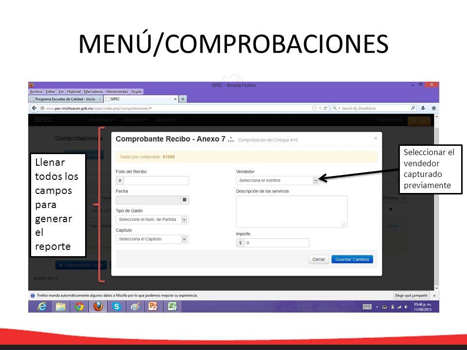 MENÚ/COMPROBACIONES Llenar todos los campos para generar el reporte Seleccionar el vendedor capturado previamente