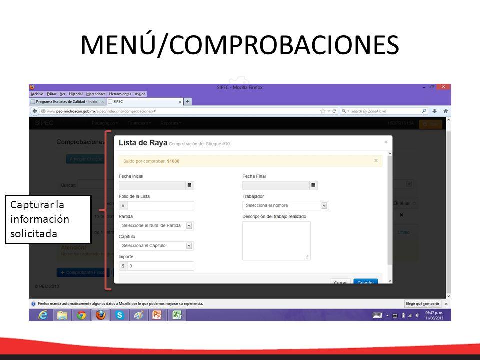 MENÚ/COMPROBACIONES Capturar la información solicitada