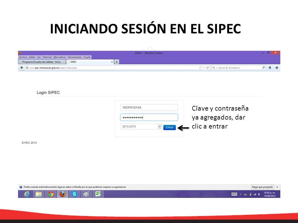 Clave y contraseña ya agregados, dar clic a entrar INICIANDO SESIÓN EN EL SIPEC
