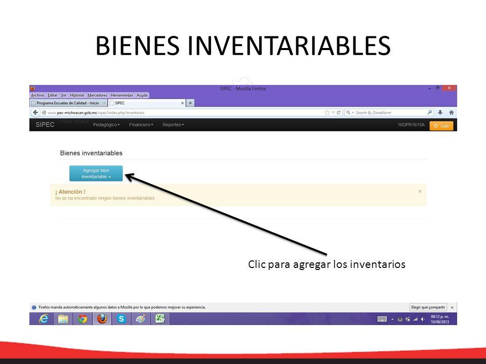 BIENES INVENTARIABLES Clic para agregar los inventarios
