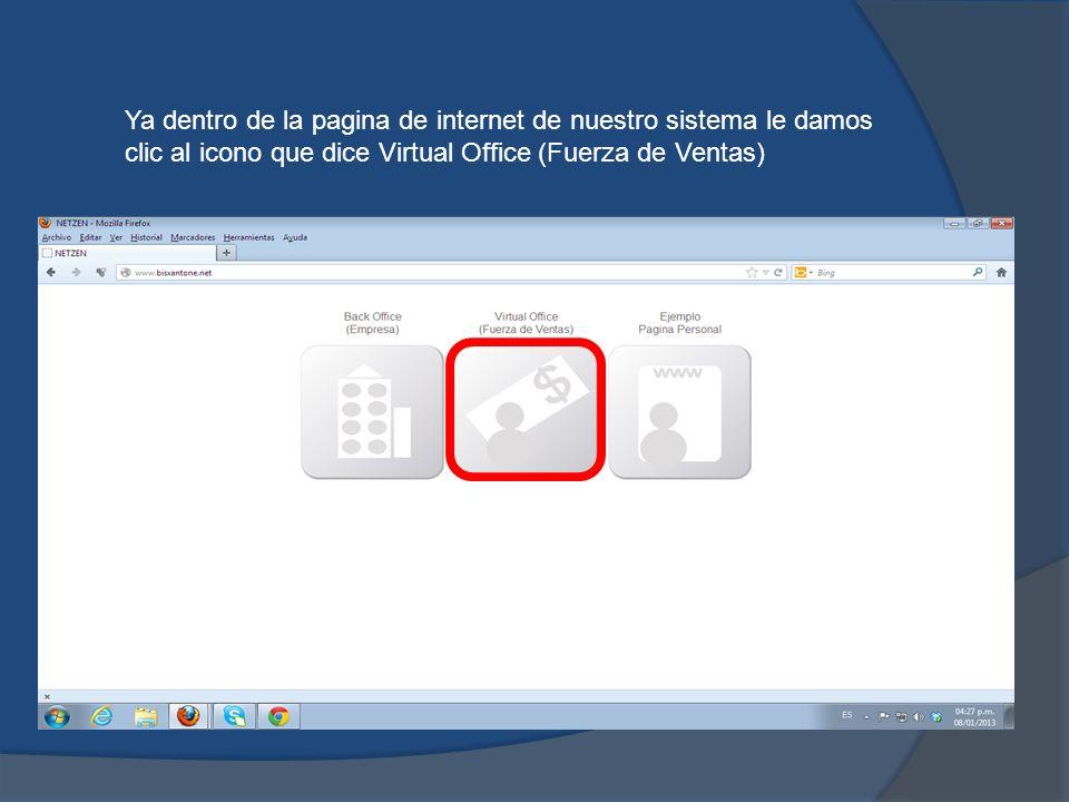 Ya dentro de la pagina de internet de nuestro sistema le damos clic al icono que dice Virtual Office (Fuerza de Ventas)