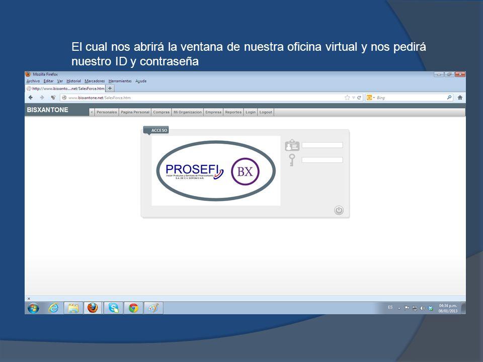 El cual nos abrirá la ventana de nuestra oficina virtual y nos pedirá nuestro ID y contraseña