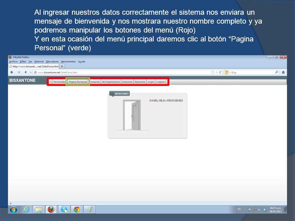 Al ingresar nuestros datos correctamente el sistema nos enviara un mensaje de bienvenida y nos mostrara nuestro nombre completo y ya podremos manipular los botones del menú (Rojo) Y en esta ocasión del menú principal daremos clic al botón Pagina Personal (verde)