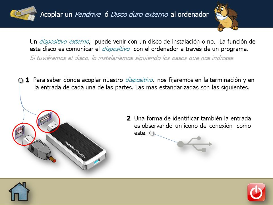 nivelinformatico 690 692 691 nivelinformatico @gmail.com Acoplar un Pendrive ó Disco duro externo al ordenador Como pasar archivos del Dispositivo al ordenador Desconectar bien el Dispositivo Empezar con el Dispositivo Windows Vista, Windows 7, Windows 8