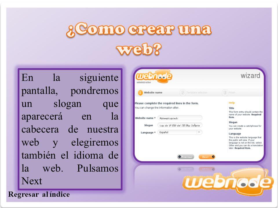 En la siguiente pantalla, pondremos un slogan que aparecerá en la cabecera de nuestra web y elegiremos también el idioma de la web.