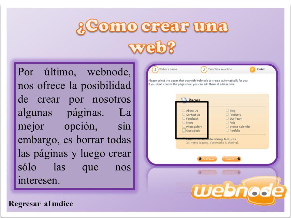 Por último, webnode, nos ofrece la posibilidad de crear por nosotros algunas páginas.