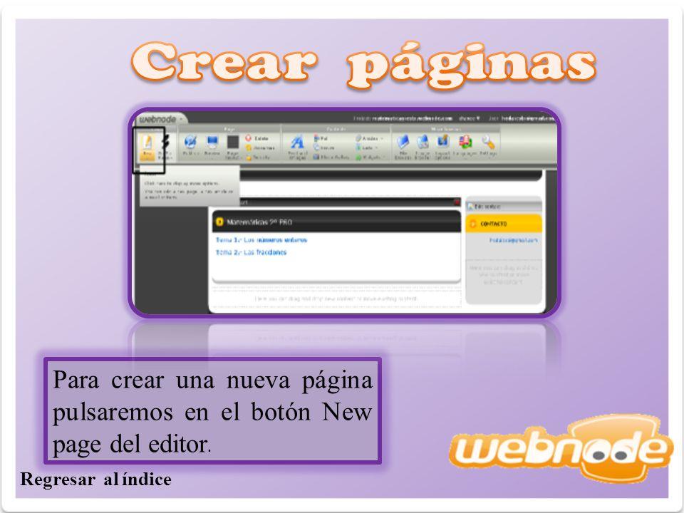 Para crear una nueva página pulsaremos en el botón New page del editor. Regresar al índice