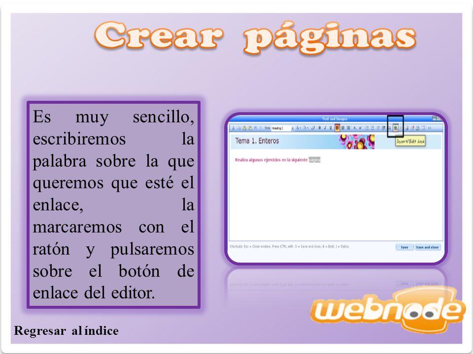 Es muy sencillo, escribiremos la palabra sobre la que queremos que esté el enlace, la marcaremos con el ratón y pulsaremos sobre el botón de enlace del editor.