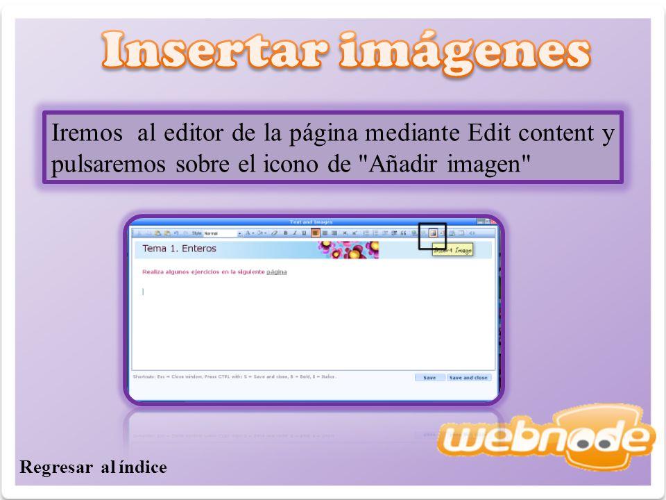 Iremos al editor de la página mediante Edit content y pulsaremos sobre el icono de Añadir imagen Regresar al índice