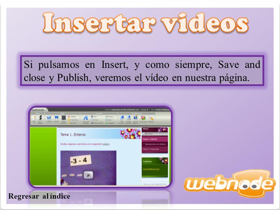 Si pulsamos en Insert, y como siempre, Save and close y Publish, veremos el vídeo en nuestra página.